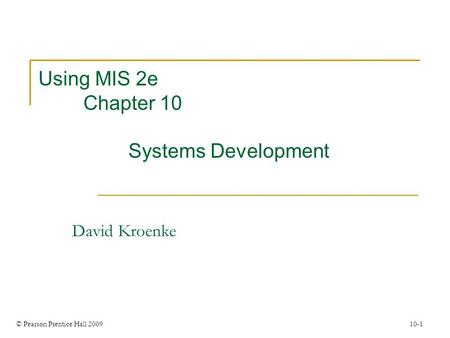 Using MIS 2e Chapter 10 Systems Development