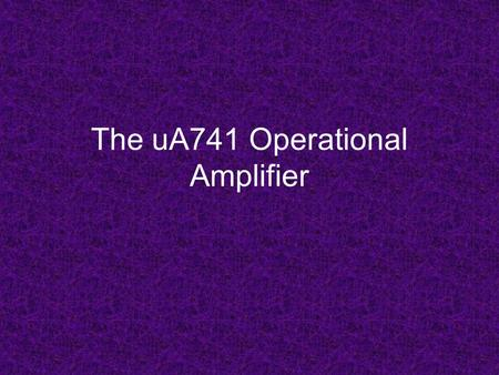 The uA741 Operational Amplifier