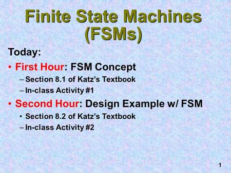 Finite State Machines (FSMs)
