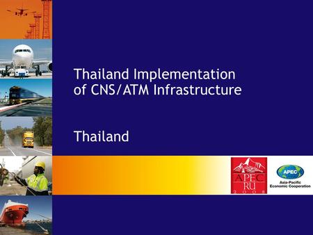Thailand Implementation of CNS/ATM Infrastructure Thailand.