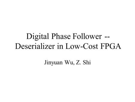 Digital Phase Follower -- Deserializer in Low-Cost FPGA