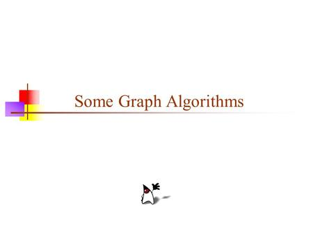 Some Graph Algorithms.