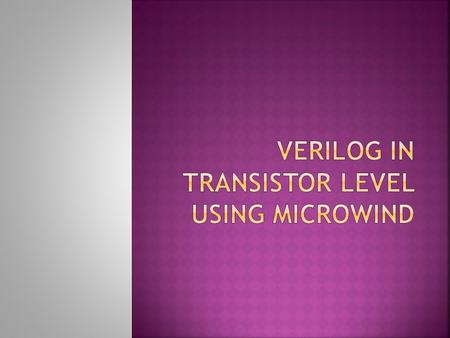 Verilog in transistor level using Microwind