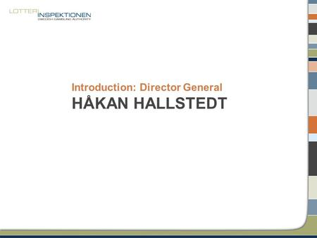 Introduction: Director General HÅKAN HALLSTEDT. Is horse racing a dying business?
