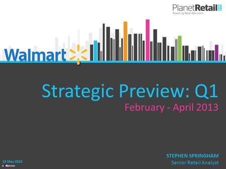 1 A Service Strategic Preview: Q1 February - April 2013 13 May 2013 STEPHEN SPRINGHAM Senior Retail Analyst.