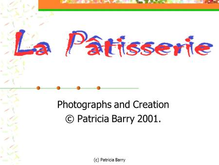 (c) Patricia Barry Photographs and Creation © Patricia Barry 2001.