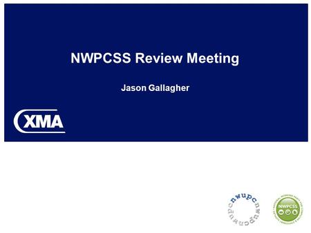 NWPCSS Review Meeting Jason Gallagher. Attendees Jason Gallagher HE/FE Sales Manager Alistair KuhnbaumSupplies Manager.
