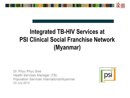 Dr. Phyu Phyu Swe Health Services Manager (TB)