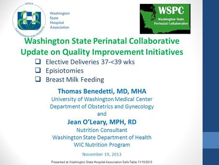 Washington State Perinatal Collaborative Update on Quality Improvement Initiatives  Elective Deliveries 37-<39 wks  Episiotomies  Breast Milk Feeding.