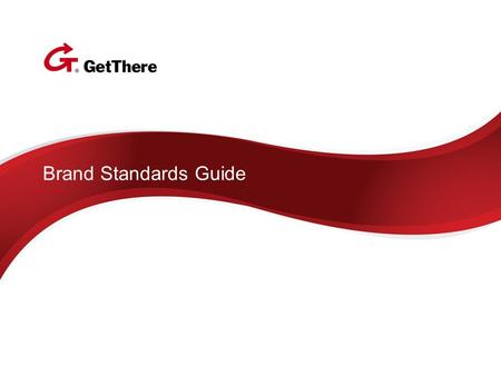 Brand Standards Guide. Logo usage Two-Color Stacked Orientation: Our most commonly used GetThere logo treatment is the two-color stacked logo. The two-color.