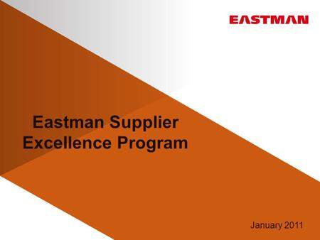 Eastman Supplier Excellence Program January 2011.