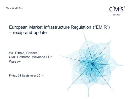 "European Market Infrastructure Regulation (""EMIR"") - recap and update"