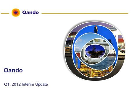 1 Oando Q1, 2012 Interim Update. 2 ne Contents 3 Downstream Industry Industry Overview  January 1, 2012: Subsidy on PMS was removed by the Federal Government.