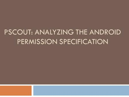 PScout: Analyzing the Android Permission Specification