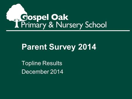 Parent Survey 2014 Topline Results December 2014.