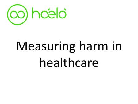 Measuring harm in healthcare. Our demographics are changing…