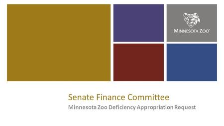 Senate Finance Committee Minnesota Zoo Deficiency Appropriation Request.