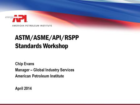 ASTM/ASME/API/RSPP Standards Workshop