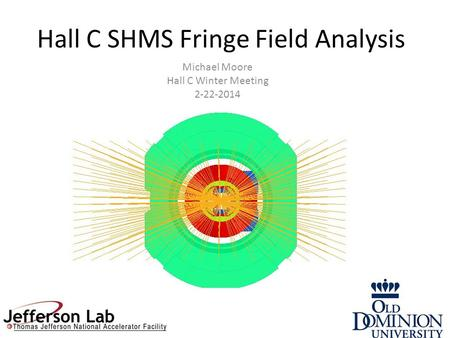 Hall C SHMS Fringe Field Analysis Michael Moore Hall C Winter Meeting 2-22-2014.