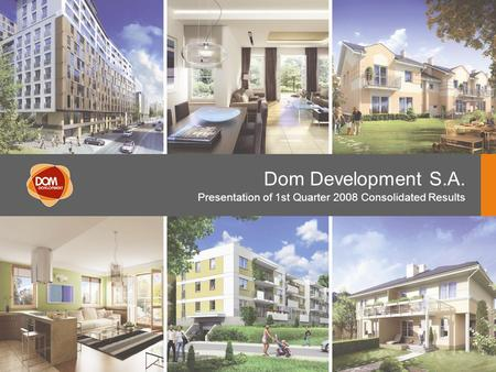 Dom Development S.A. Presentation of 1st Quarter 2008 Consolidated Results.