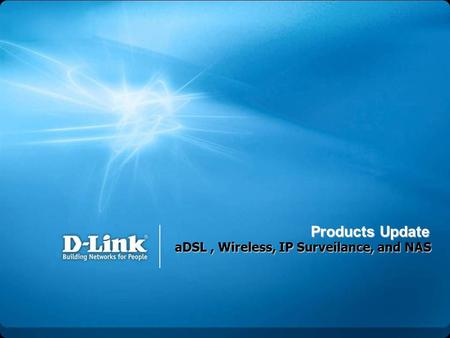 aDSL , Wireless, IP Surveilance, and NAS