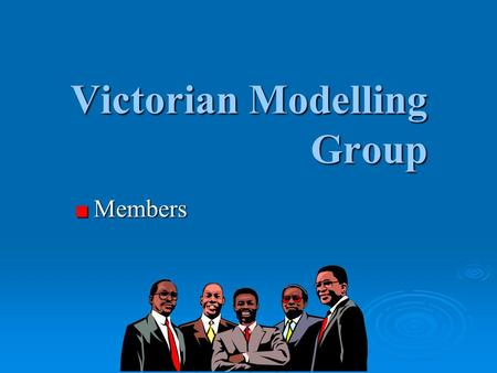 Victorian Modelling Group Members Members. AECOM Aurecon Bentley DHI GHD Golovin MWH MWHSoft Urban Water Solutions Barwon Water Central Highlands Water.
