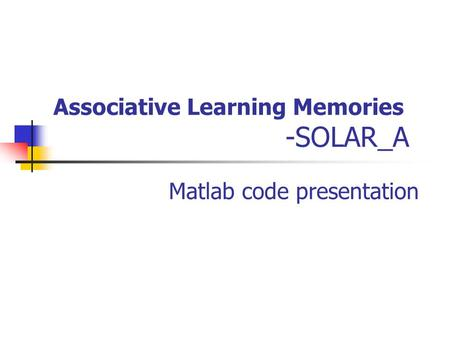 Associative Learning Memories -SOLAR_A