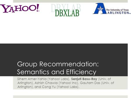 Group Recommendation: Semantics and Efficiency