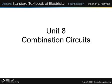 Unit 8 Combination Circuits. Objectives: Define a combination circuit. List the rules for parallel circuits. List the rules for series circuits. Solve.