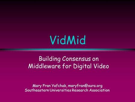Building Consensus on Middleware for Digital Video