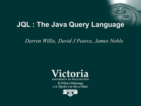 JQL : The Java Query Language Darren Willis, David J Pearce, James Noble.