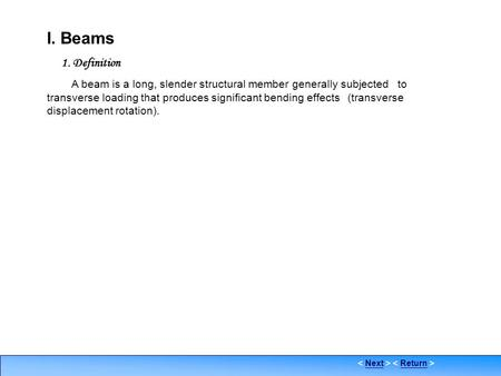 Definition I. Beams 1. Definition