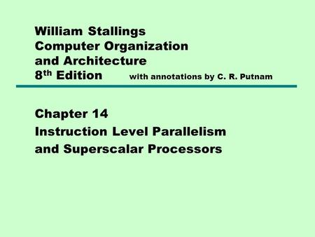 Chapter 14 Instruction Level Parallelism and Superscalar Processors