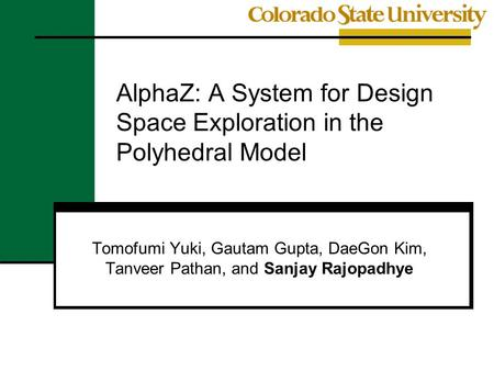 AlphaZ: A System for Design Space Exploration in the Polyhedral Model