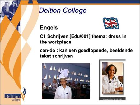 Deltion College Engels C1 Schrijven [Edu/001] thema: dress in the workplace can-do : kan een goedlopende, beeldende tekst schrijven.