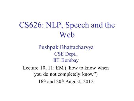 CS626: NLP, Speech and the Web