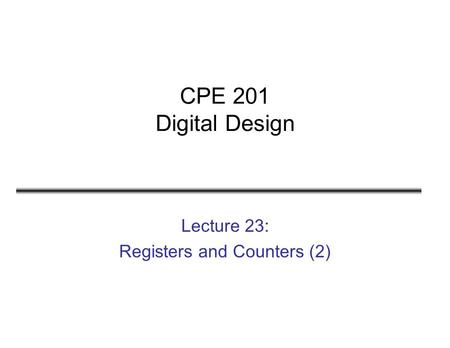 Lecture 23: Registers and Counters (2)