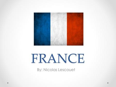 FRANCE By: Nicolas Lescouet. Background Population: 66 mil. Capital city: Paris Currency: Euro € EU entry: Founder in 1952 President: François Hollande.