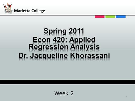 Marietta College Week 2 1 Collect Asst 2: Due Tuesday in class 1.#3, Page 25 2.