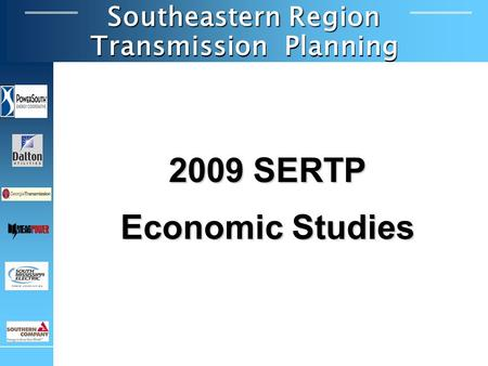 Southeastern Region Transmission Planning 2009 SERTP Economic Studies.