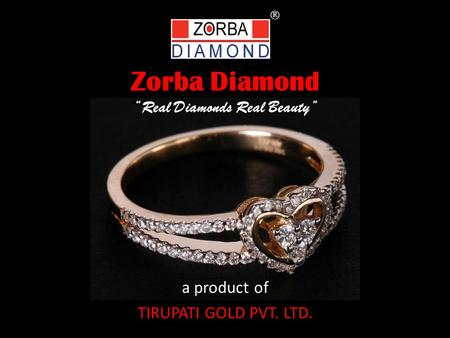 "Zorba Diamond ""Real Diamonds Real Beauty"""