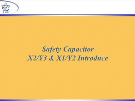 Safety Capacitor X2/Y3 & X1/Y2 Introduce 禾伸堂. SCC HEC Certificate Number : By TUV R50005234 & UL E229738 The X2/Y3 & X1/Y2 Specially Designed for Use.