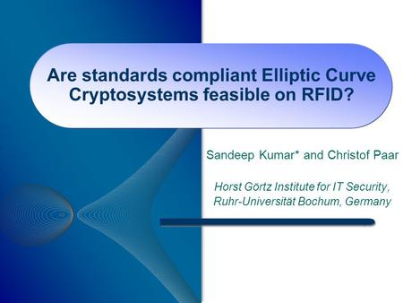 Are standards compliant Elliptic Curve Cryptosystems feasible on RFID?