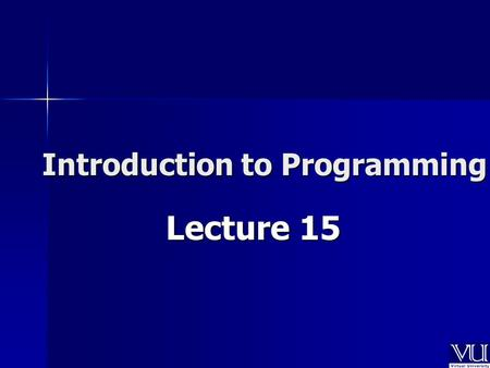 Introduction to Programming Lecture 15. In Today's Lecture Pointers and Arrays Manipulations Pointers and Arrays Manipulations Pointers Expression Pointers.