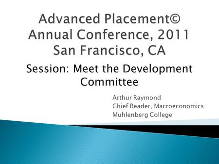 Advanced Placement© Annual Conference, 2011 San Francisco, CA