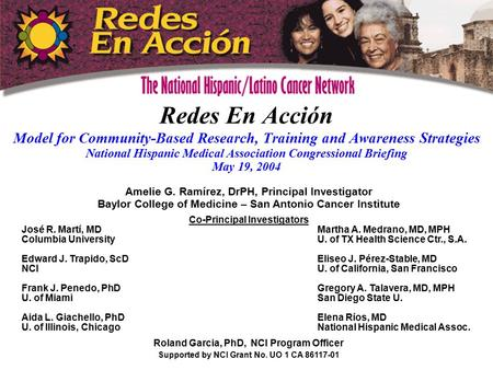 Redes En Acción Model for Community-Based Research, Training and Awareness Strategies National Hispanic Medical Association Congressional Briefing May.