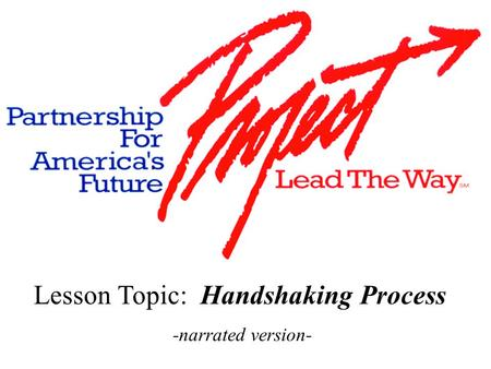 Lesson Topic: Handshaking Process -narrated version-