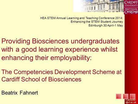 Providing Biosciences undergraduates with a good learning experience whilst enhancing their employability: The Competencies Development Scheme at Cardiff.