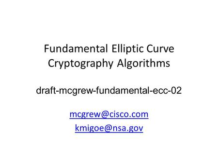 Fundamental Elliptic Curve Cryptography Algorithms draft-mcgrew-fundamental-ecc-02