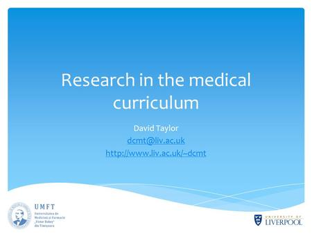 Research in the medical curriculum David Taylor